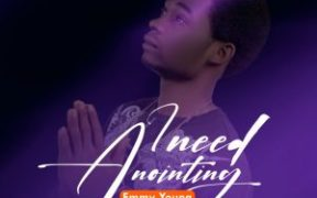 I Need Anointing by Emmy young
