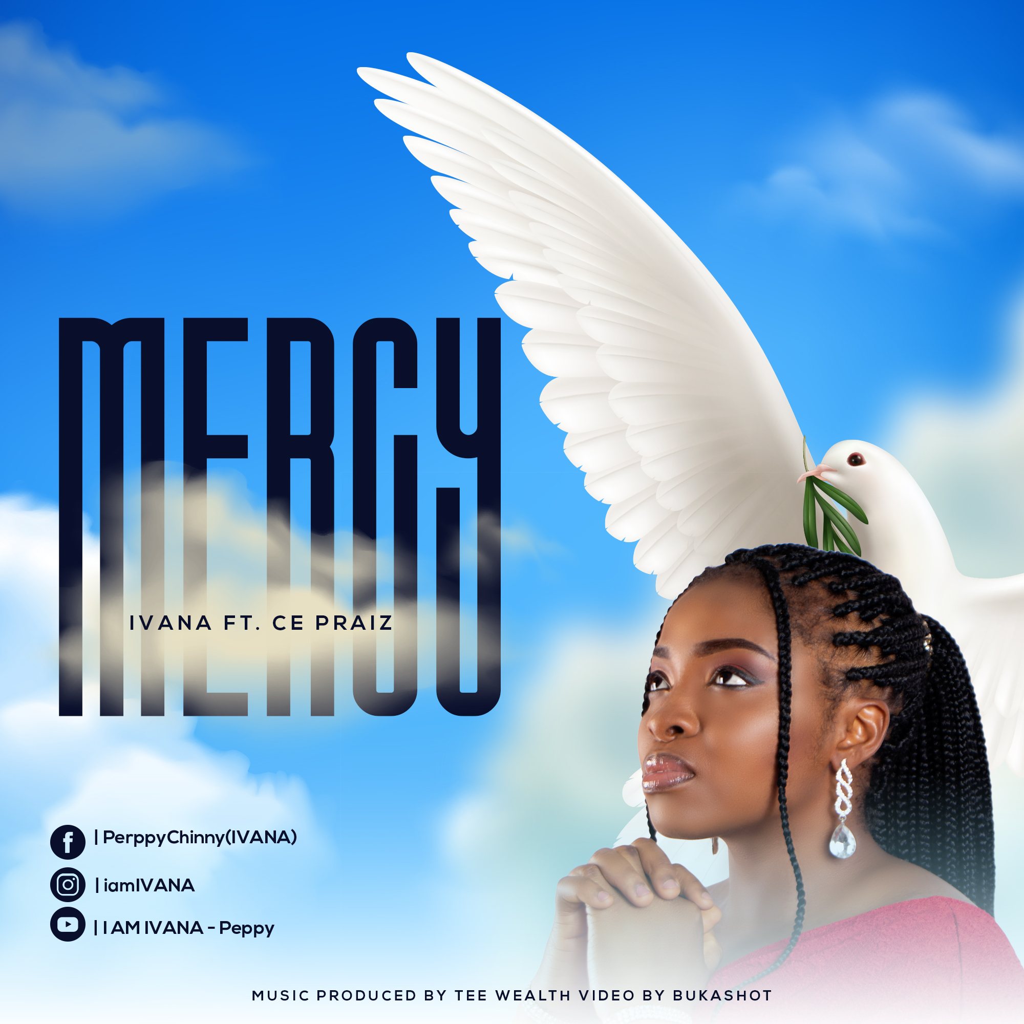 DOWNLOAD MUSIC-MERCY-IVANA FT.-CE PRAIZE